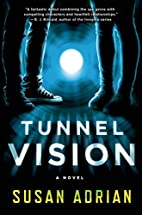 Tunnel Vision: A Novel by Susan Adrian
