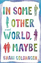 In Some Other World, Maybe by Shari…