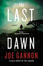 The Last Dawn: A Mystery by Joe Gannon