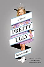 Pretty Ugly: A Novel by Kirker Butler