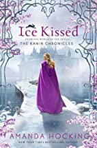 Ice Kissed (The Kanin Chronicles) by Amanda…