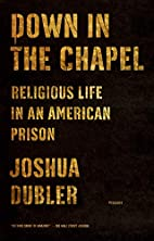 Down in the Chapel: Religious Life in an…