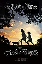 The Book of Dares for Lost Friends by Jane…
