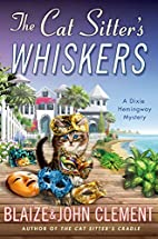 The Cat Sitter's Whiskers: A Dixie Hemingway…