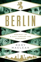 Berlin: Portrait of a City Through the…