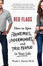 Red Flags: Frenemies, Underminers, and…