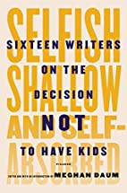 Selfish, Shallow, and Self-Absorbed: Sixteen…