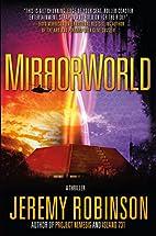 MirrorWorld: A Thriller by Jeremy Robinson