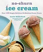 No-Churn Ice Cream: Over 100 Simply…
