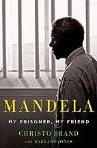 Mandela: My Prisoner, My Friend by Christo…