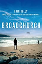 Broadchurch: A Novel by Erin Kelly