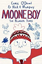 Moone Boy: The Blunder Years by Chris O'Dowd