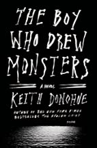 The Boy Who Drew Monsters: A Novel by Keith…