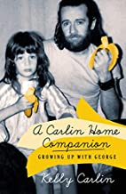A Carlin Home Companion: Growing Up with…