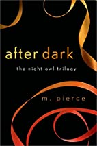 After Dark (Night Owl, #3) by M. Pierce