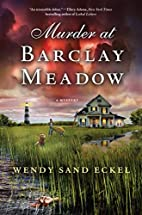 Murder at Barclay Meadow: A Mystery by Wendy…