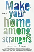 Make Your Home Among Strangers: A Novel by…