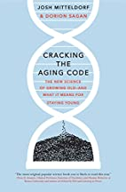 Cracking the Aging Code: The New Science of…