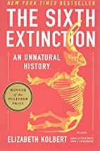 The Sixth Extinction: An Unnatural History…