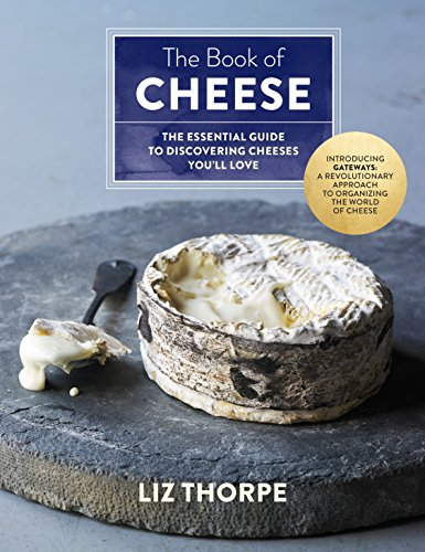 the-book-of-cheese-the-essential-guide-to-discovering-cheeses-youll-love