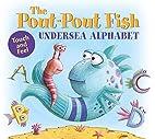 The Pout-Pout Fish Undersea Alphabet by…