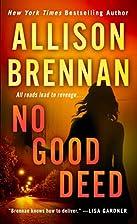 No Good Deed by Allison Brennan