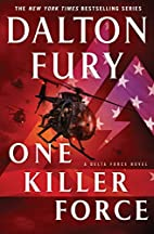 One Killer Force by Dalton Fury