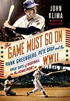 The Game Must Go On: Hank Greenberg, Pete…