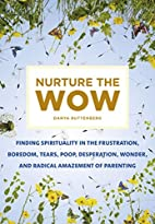 Nurture the Wow: Finding Spirituality in the…