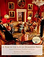 A Year in the Life of Downton Abbey:…