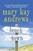 Beach Town: A Novel by Mary Kay Andrews
