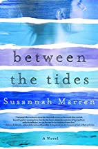 Between the Tides: A Novel by Susannah…