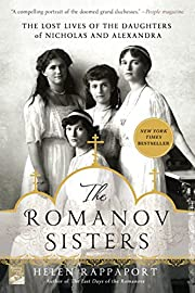 The Romanov Sisters: The Lost Lives of the…