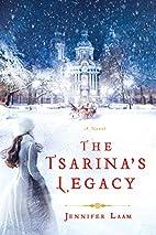 The Tsarina's Legacy: A Novel by Jennifer…