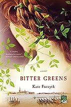 Bitter Greens: A Novel by Kate Forsyth