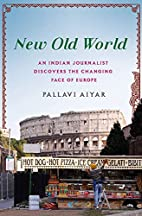 New Old World: An Indian Journalist…