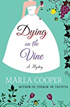 Dying on the Vine: A Mystery (Kelsey McKenna…