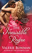 The Irresistible Rogue by Valerie Bowman