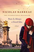 Paris Is Always a Good Idea: A Novel by…