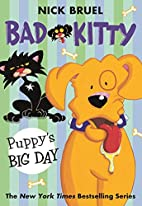 Bad Kitty: Puppy's Big Day by Nick…