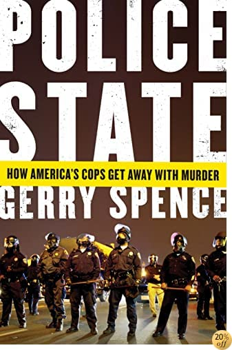 TPolice State: How America's Cops Get Away with Murder