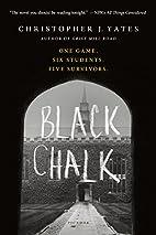 Black Chalk by Christopher J. Yates