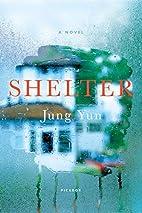 Shelter: A Novel by Jung Yun