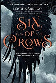 Six of Crows (Six of Crows (1)) by Leigh…