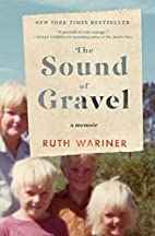 The Sound of Gravel: A Memoir by Ruth…