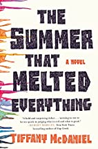 The Summer That Melted Everything: A Novel…