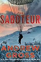 The Saboteur: A Novel by Andrew Gross