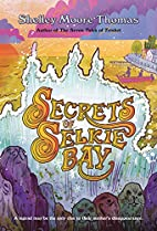 Secrets of Selkie Bay by Shelley Moore…
