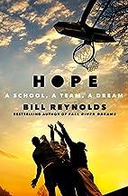 Hope: A School, a Team, a Dream by Bill…