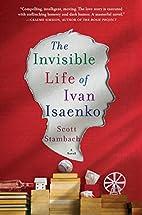 The Invisible Life of Ivan Isaenko: A Novel…